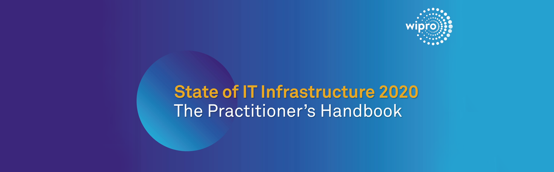 Wipros State of IT Infrastructure Report 2020 The Practitioners Handbook